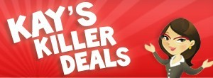 Kay's Killer Deals